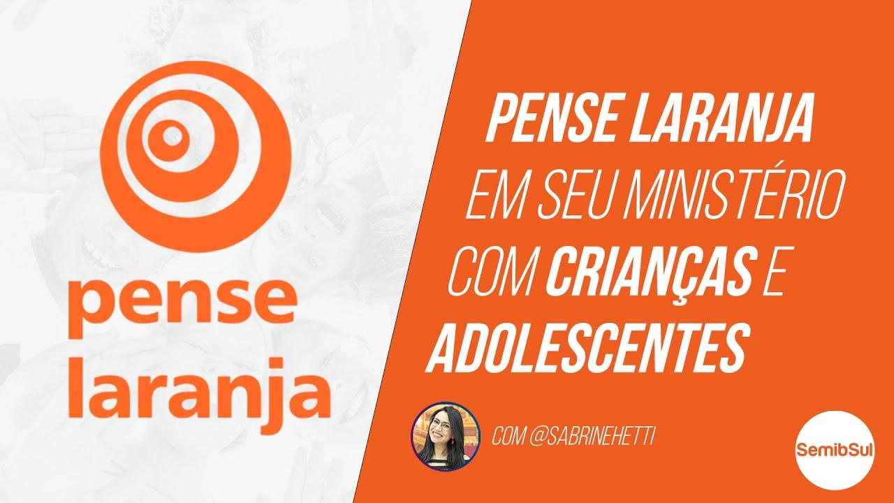 Pense Laranja: como implementar em seu ministério com crianças e adolescentes – Semib Podcast #14