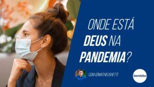 Onde está Deus na Pandemia? – Semib Podcast #22