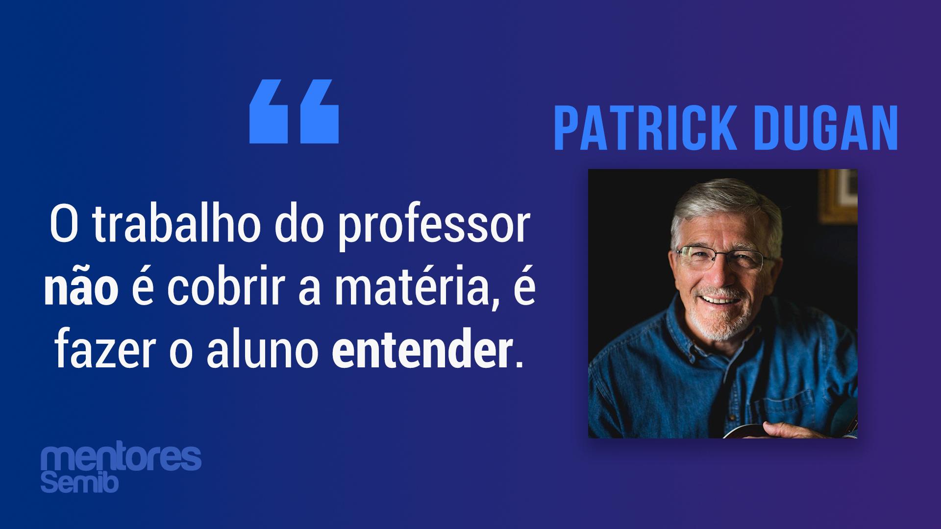 Como ter boa didática para aulas, estudos e apresentações (com Patrick Dugan) – Semib Podcast #26