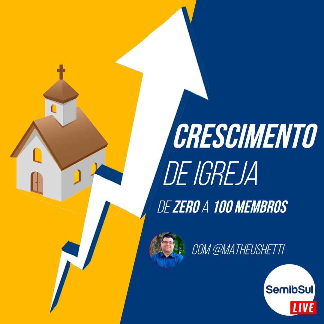 Crescimento de Igrejas: de ZERO a 100 membros – Semib Podcast #27